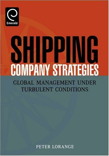 Shipping Company Strategies: Global Management under Turbulent Conditions