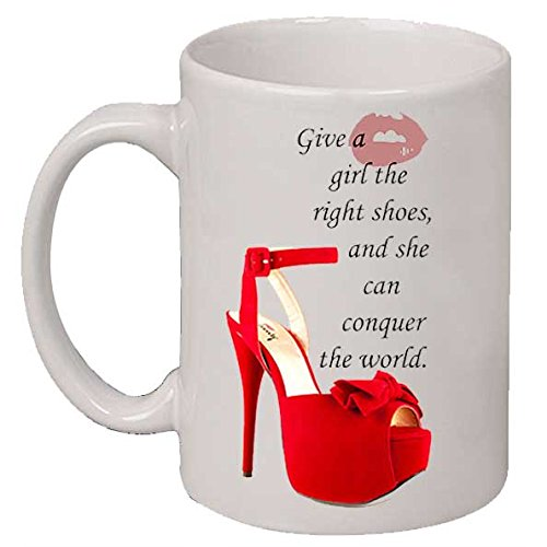 Give A Girl The Right Pair Of Shoes Coffee Tea Mug Cup
