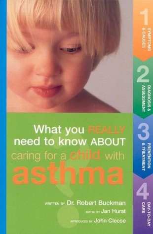 What You Really Need to Know About Caring for a Child With Asthma, Robert Buckman
