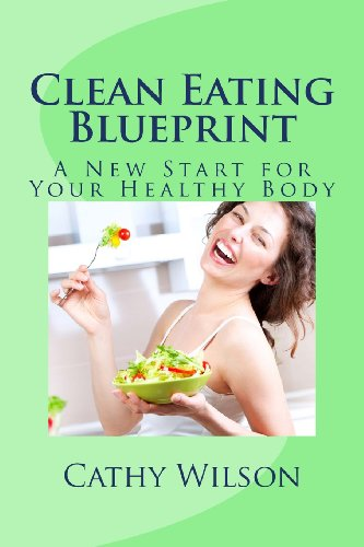 Clean Eating Blueprint: A New Start For Your Healthy Body front-175560