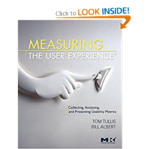 Measuring the User Experience: Collecting, Analyzing, and Presenting Usability Metrics Thomas Tullis, William Albert