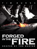 img - for Forged in the Fire - Shaped by the Master book / textbook / text book