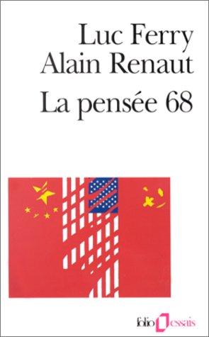 La Pensée 68 : Essai sur l'anti-humanisme contemporain