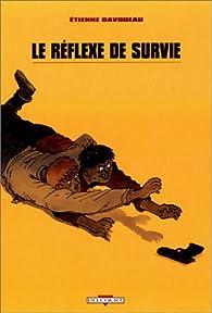 Le r�flexe de survie, tome 1 par Etienne Davodeau
