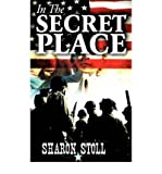 img - for [ In the Secret Place [ IN THE SECRET PLACE ] By Stoll, Sharon ( Author )Jul-04-2008 Paperback book / textbook / text book