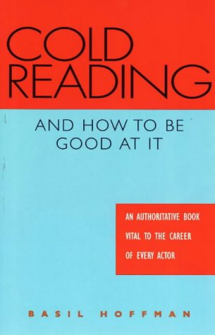 Cold Reading and How to Be Good at It: An Authoritative Book Vital to the Career of Every Actor, Basil Hoffman