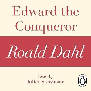 Edward the Conqueror: A Roald Dahl Short Story | [Roald Dahl]