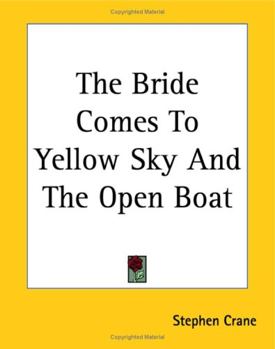 an analysis of the bride comes to yellow sky by stephen crane By voa 23 september, 2016 from voa learning english, this is american stories our story is called the bride comes to yellow sky it was written by stephen crane.