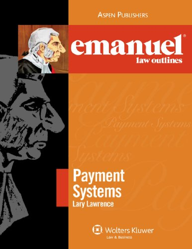 Payment Systems Elo 2008 (The Emanuel Law Outlines)