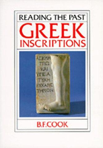 Greek Inscriptions (Reading the Past, Vol 5), Cook,B.F.