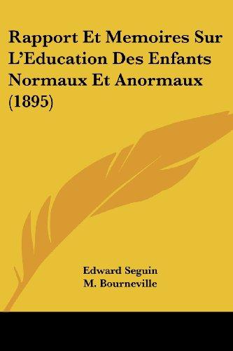 Rapport Et Memoires Sur L'Eeducation Des Enfants Normaux Et Anormaux (1895)