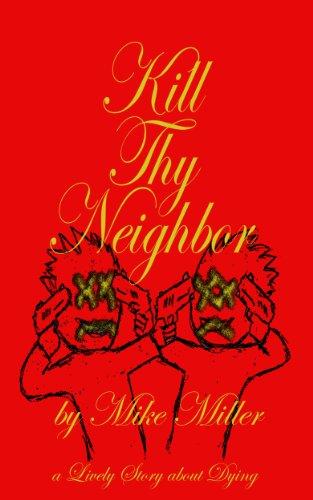 Mike Miller - Kill Thy Neighbor