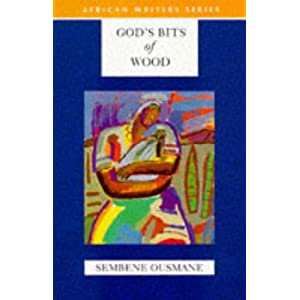 gods bits of wood characters God's bits of wood book summary and study guide sembene ousmane booklist sembene ousmane message board detailed plot synopsis reviews of.