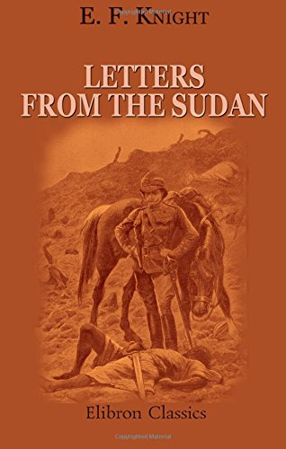 Letters from the Sudan: Reprinted from The Times of April to October, 1896 PDF