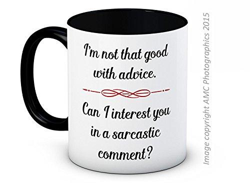 I'm Not That Good With Advice, Can I Interest You in a Sarcastic Comment? - alta qualità, Tazza da tè o caffè