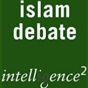 Islam is Incompatible with Democracy: An Intelligence Squared Debate | [Intelligence Squared Limited]