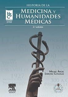 Historia De La Medicina Y Humanidades Médicas (Spanish Edition)