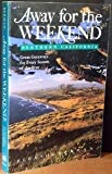 Away For The Weekend(r): Northern California: Great Getaways for Every Season of the Year (0517582546) by Berman, Eleanor