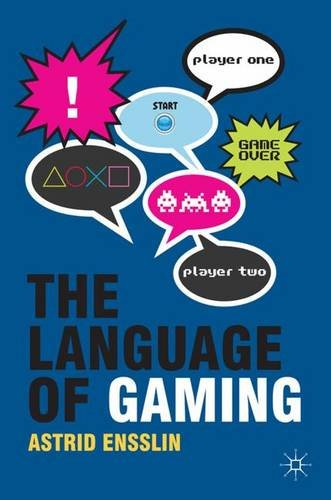 The Language of Gaming, by Astrid Ensslin