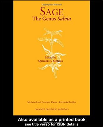 Sage: The Genus Salvia (Medicinal and Aromatic Plants - Industrial Profiles)