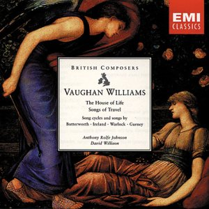 Vaughan Williams: The House of Life Songs of Travel (Song Cycles and Songs by Butterworth,... by Ivor Gurney, Ralph Vaughan Williams, Anthony Rolfe Johnson and David Willison