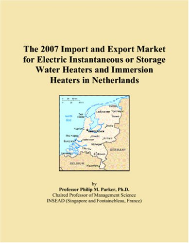 The 2007 Import And Export Market For Electric Instantaneous Or Storage Water Heaters And Immersion Heaters In Netherlands