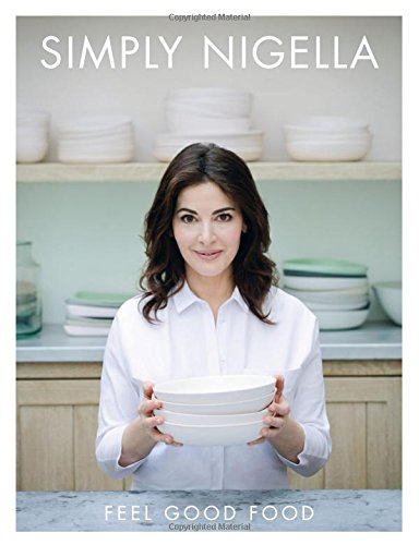 Simply Nigella: Feel Good Food by Nigella Lawson