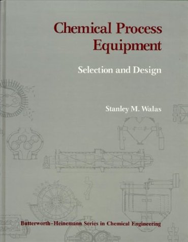 Chemical Process Equipment - Selection and Design