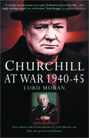 Churchill at War 1940-1945: Lord Moran