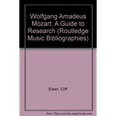 Wolfgang Amadeus Mozart: A Guide to Research (Routledge Music Bibliographies)