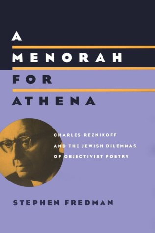 A Menorah for Athena: Charles Reznikoff and the Jewish Dilemmas of Objectivist Poetry (Phoenix Poets)