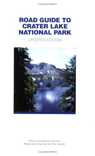 Road Guide to Crater Lake National Park, Third Edition, Updated