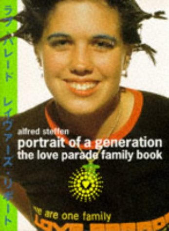 Portrait of a Generation: The Love Parade Family Book (Photo & Sexy Books), Alfred Steffen