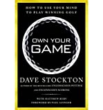 img - for Own Your Game: How to Use Your Mind to Play Winning Golf (Hardback) - Common book / textbook / text book