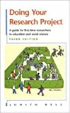 Judith Bell Doing Your Research Project: A Guide for First-time Researchers in Education and Social Science (3rd Edition) by Bell, Judith Published by Open University Press (1999)