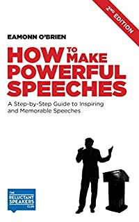 How To Make Powerful Speeches 2nd Edition: A Step-by-step Guide To Inspiring And Memorable Speeches by Eamonn O'Brien ebook deal