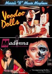 Maria's B Movie Mayhem: Voodoo Dolls / Madonna