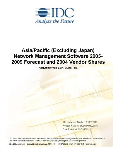 Asia/Pacific (Excluding Japan) Network Management Software 2005-2009 Forecast and 2004 Vendor Shares Alan Tong and Daphne Chung