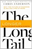 img - for The Long Tail, Revised and Updated Edition: Why the Future of Business is Selling Less of More book / textbook / text book