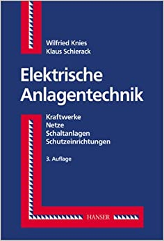 Elektrische Anlagentechnik. Kraftwerke, Netze