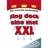 """Sing doch eine met XXL: Das k�lsche Liederbuch. 201 k�lsche Kultlieder mit allen Texten & Akkordenvon """"Franz M Willizil"""""""