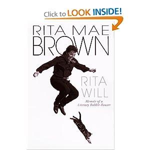 Rita Will: Memoir of a Literary Rabble-Rouser Rita Mae Brown