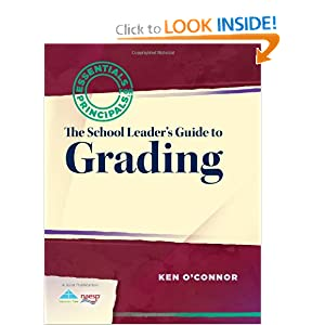 School Leader's Guide to Grading: Essentials for Principals Series Ken O'Connor