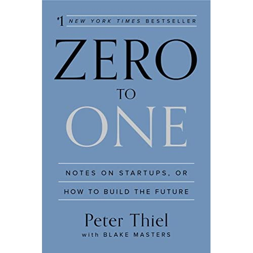 Zero to One: Notes on Startups or How to Build the Future                                                                                                                                                                    Kindle Edition
