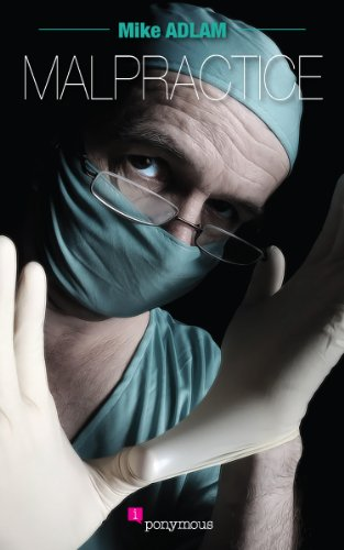 Book: Malpractice by Mike Adlam