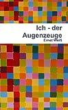 Ich - Der Augenzeuge (German Edition)