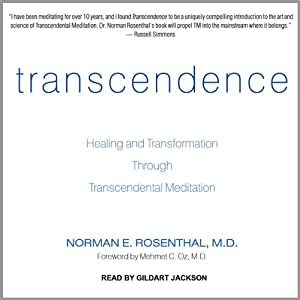 Transcendence: Healing and Transformation Through Transcendental Meditation | [Norman E. Rosenthal]