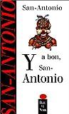 echange, troc San Antonio - Y a bon, San Antonio