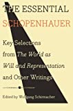 The Essential Schopenhauer: Key Selections from The World As Will and Representation and Other Writings (0061768243) by Schopenhauer, Arthur