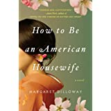 How to Be an American Housewife ~ Margaret Dilloway